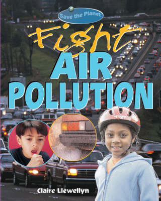 SAVE THE PLANET FIGHT AIR POLLUTION (Paperback)