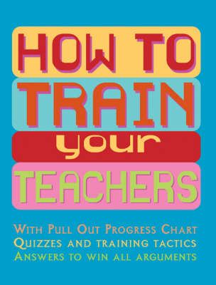 How to Train Your Teachers (Spiral bound)