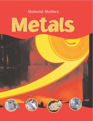Metals - Material Matters S. (Paperback)