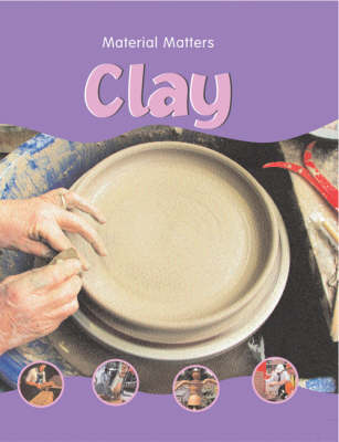 Clay - Material Matters S. (Paperback)