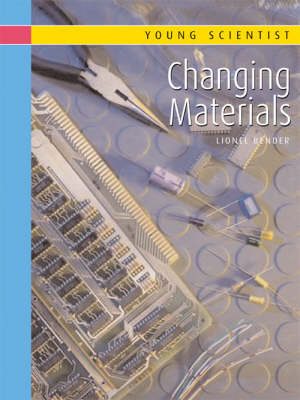 Changing Materials - Young Scientist S. (Hardback)