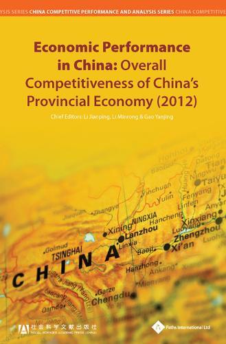 Economic Performance in China 2012 - China Competitive Performance and Analysis Series (Hardback)