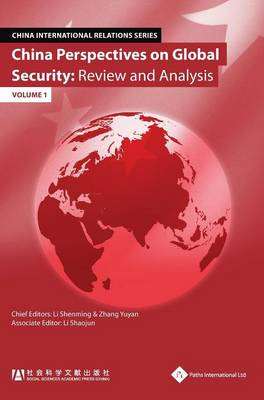 China Perspectives on Global Security: Review and Analysis, Volume 1 - China International Relations Series (Hardback)