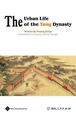 The Urban Life of the Tang Dynasty - Insight on Ancient China (Hardback)