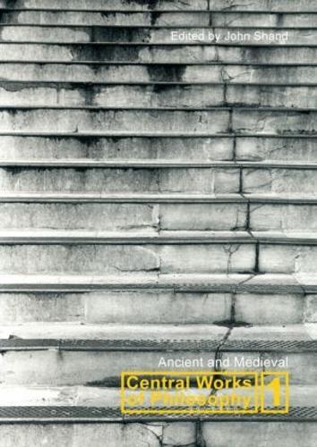 Central Works of Philosophy v1: Ancient and Medieval (Hardback)