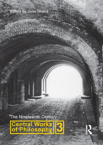 Central Works of Philosophy v3: Nineteenth Century (Paperback)