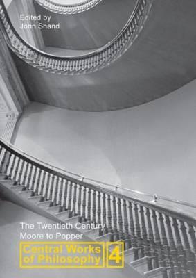 Central Works of Philosophy v4: Twentieth Century: Moore to Popper (Hardback)
