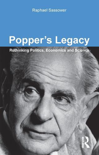 Popper's Legacy: Rethinking Politics, Economics and Science (Paperback)