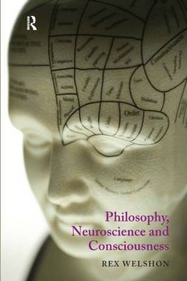 Philosophy, Neuroscience and Consciousness (Paperback)