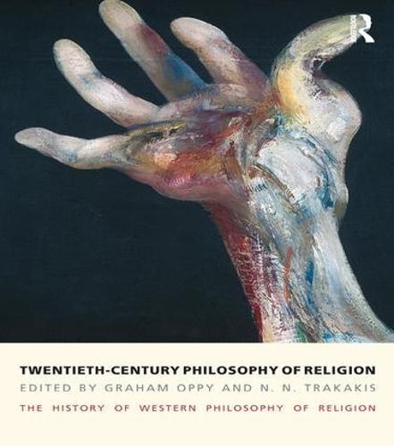 Twentieth-Century Philosophy of Religion: The History of Western Philosophy of Religion, Volume 5 (Hardback)
