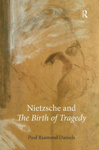Nietzsche and The Birth of Tragedy (Hardback)