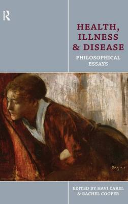 Health, Illness and Disease: Philosophical Essays (Hardback)