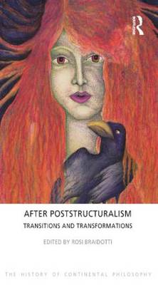 After Poststructuralism: Transitions and Transformations - The History of Continental Philosophy (Paperback)