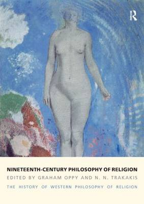Nineteenth-Century Philosophy of Religion: The History of Western Philosophy of Religion, Volume 4 (Paperback)