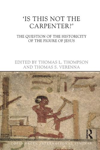 Is This Not The Carpenter?: The Question of the Historicity of the Figure of Jesus (Paperback)