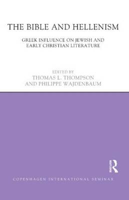 The Bible and Hellenism: Greek Influence on Jewish and Early Christian Literature (Hardback)