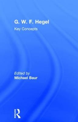 G. W. F. Hegel: Key Concepts - Key Concepts (Hardback)