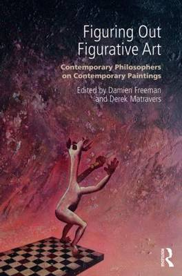 Figuring Out Figurative Art: Contemporary Philosophers on Contemporary Paintings (Paperback)
