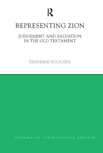 Representing Zion: Judgement and Salvation in the Old Testament (Hardback)