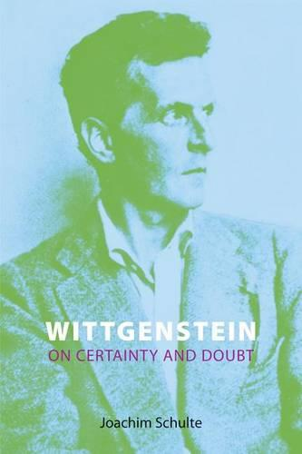 Wittgenstein on Certainty and Doubt - Wittgenstein's Thought and Legacy (Hardback)