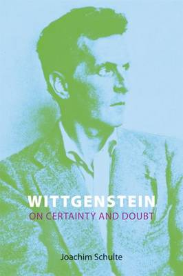 Wittgenstein on Certainty and Doubt - Wittgenstein's Thought and Legacy (Paperback)
