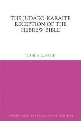 The Judaeo-Karaite Reception of the Hebrew Bible - Copenhagen International Seminar (Hardback)