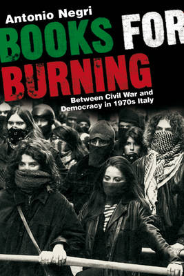 Books for Burning: Between Civil War and Democracy in 1970's Italy (Paperback)