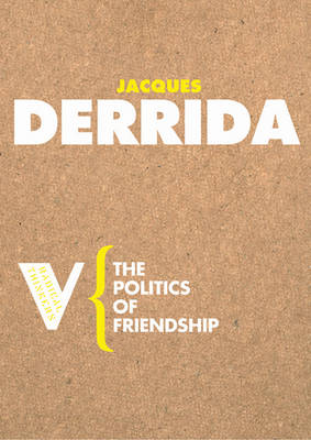 The Politics of Friendship (Paperback)