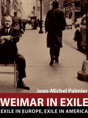 Weimar in Exile: The Antifascist Emigration in Europe and America (Hardback)