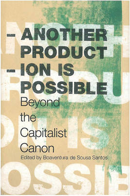 Another Production is Possible: Beyond the Capitalist Canon (Hardback)