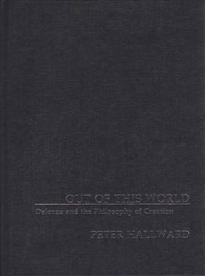 Out Of This World: Deleuze and the Philosophy of Creation (Hardback)