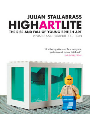 High Art Lite: The Rise and Fall of BritArt (Paperback)