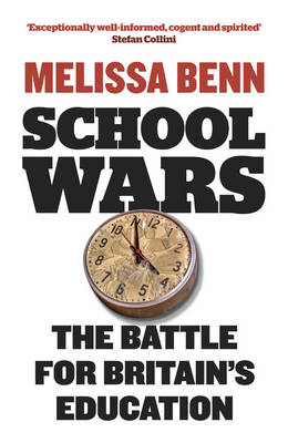 School Wars: The Battle for Britain's Education (Paperback)