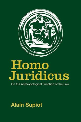 Homo Juridicus: On the Anthropological Function of the Law (Hardback)