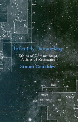 Infinitely Demanding: Ethics of Commitment, Politics of Resistance (Hardback)