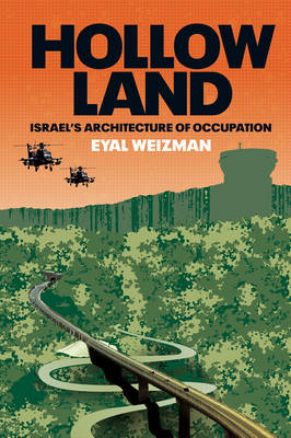 Hollow Land: Israel's Architecture of Occupation (Hardback)