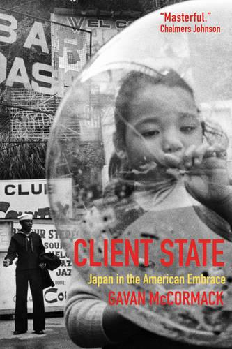 Client State: Japan in America's Embrace (Paperback)