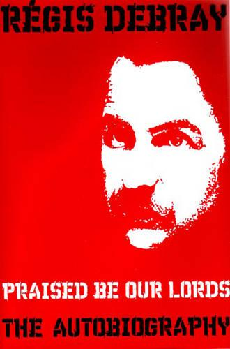 Praised be Our Lords: The Autobiography (Paperback)