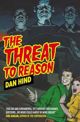 The Threat to Reason (Hardback)