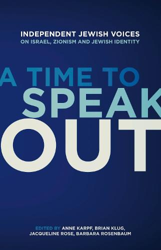 A Time to Speak Out: Independent Jewish Voices on the Middle East (Paperback)