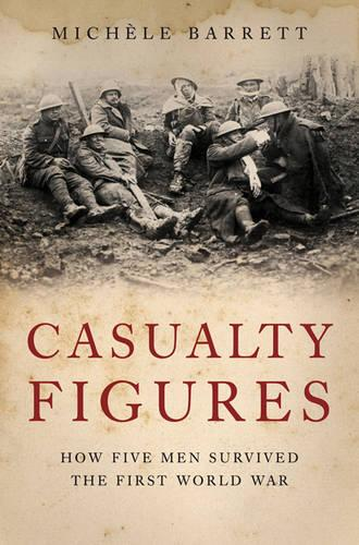 Casualty Figures: How Five Men Survived the First World War (Hardback)