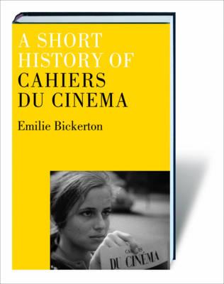 A Short History of Cahiers Du Cinema (Hardback)