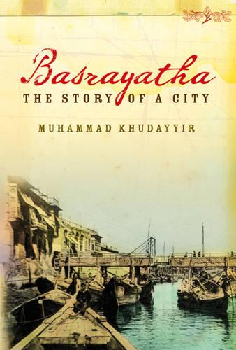 Basrayatha: The Story of a City (Paperback)