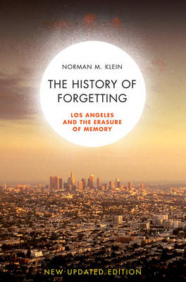 A History of Forgetting: Los Angeles and the Erasure of Memory (Hardback)