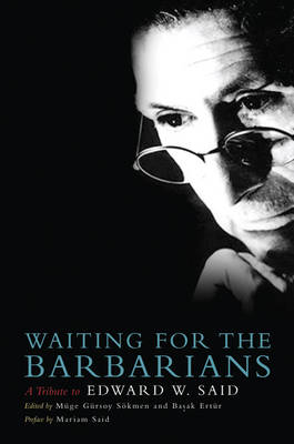 Waiting for the Barbarians: A Tribute to Edward Said (Paperback)