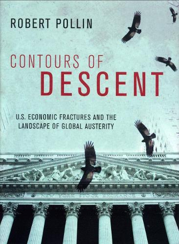Contours of Descent: U.S. Economic Fractures and the Landscape of Global Austerity (Paperback)