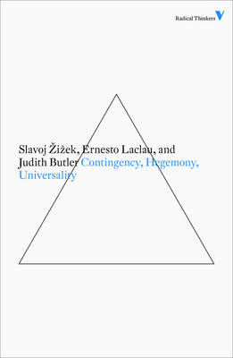 Contingency, Hegemony and Universality: Contemporary Dialogues on the Left - Radical Thinkers Set 5 (Paperback)