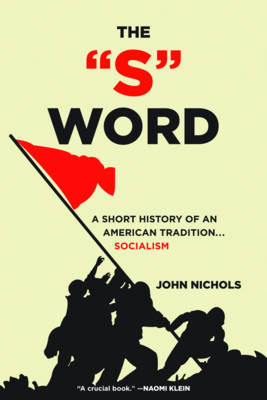 """The """"S"""" Word: A Short History of an American Tradition - Socialism (Paperback)"""