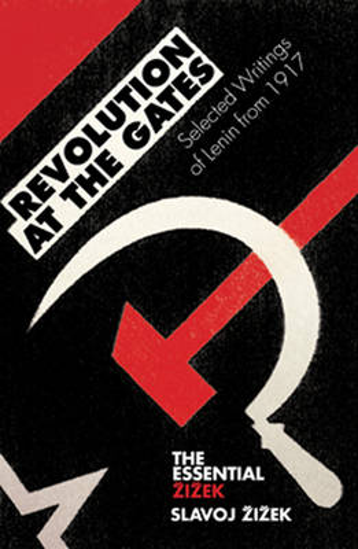 Revolution at the Gates: Zizek on Lenin: The 1917 Writings - Essential Zizek No. 5 (Paperback)
