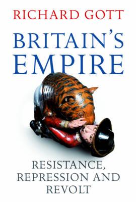 Britain's Empire: Resistance, Repression and Revolt (Hardback)